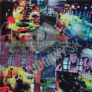 Still Life Still - Mourning Trance od 21,40 €