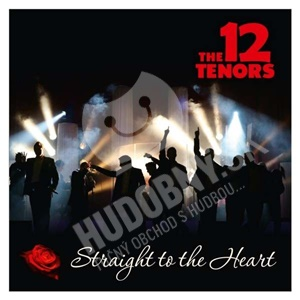 The 12 Tenors - Straight To the Heart od 0 €