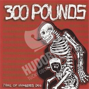 300 Pounds - Trail of Numbered Days od 0 €