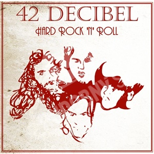 42 Decibel - Hard Rock N' Roll od 14,91 €