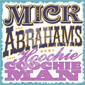 Mick Abrahams - Hoochie Coochie Man od 17,19 €