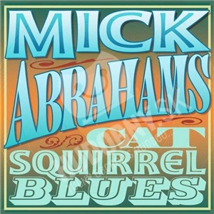 Mick Abrahams - Cat Squirrel Blues od 15,96 €