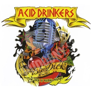 Acid Drinkers - Fishdick Zwei – The Dick Is Rising Again od 10,36 €