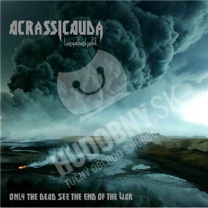 Acrassicauda - Only The Dead See The End Of The War od 7,08 €