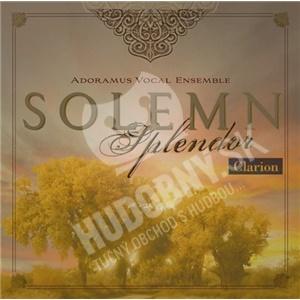 Adoramus Vocal Ensemble - Solemn Splendor od 19,48 €