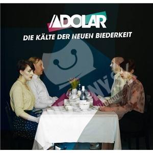 Adolar - Die Kälte Der Neuen Biederkeit od 18,25 €
