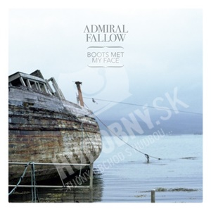 Admiral Fallow - Boots Met My Face od 17,00 €