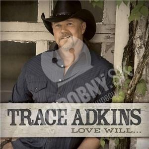 Trace Adkins - Love Will... od 10,16 €