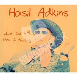 Hasil Adkins - What the Hell Was I Thinking od 21,05 €