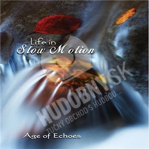 Age Of Echoes - Life In Slow Motion od 23,44 €