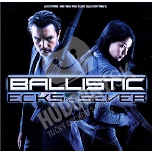 Ballistic - Ecks vs Sever (Original Motion Picture Soundtrack)