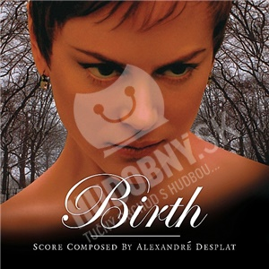 OST, Alexandre Desplat - Birth (Soundtrack from the Motion Picture) od 24,90 €