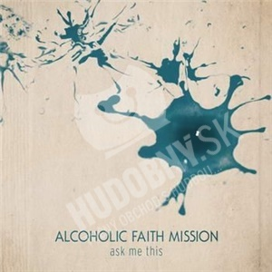 Alcoholic Faith Mission - Ask Me This od 25,31 €