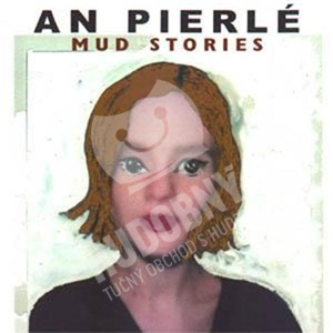 An Pierlé - Mud Stories od 14,20 €