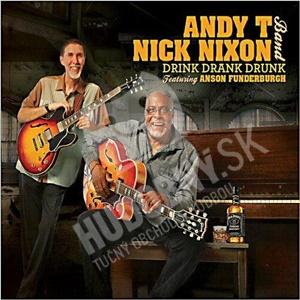 Andy T - Nick Nixon Band - Drink Drank Drunk od 23,81 €