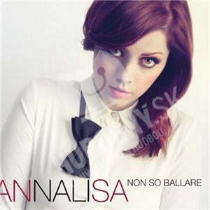 Annalisa - Non So Ballare od 13,30 €