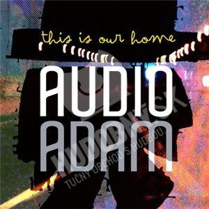 Audio Adam - This Is Our Home od 20,12 €