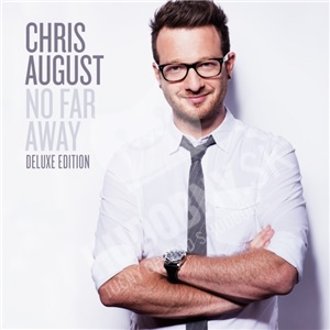 Chris August - No Far Away (Deluxe Edition) od 25,10 €