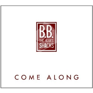 B.B. & The Blues Shacks - Come Along od 21,05 €