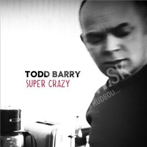 Todd Barry - Super Crazy od 0 €
