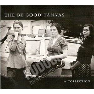 The Be Good Tanyas - A Collection (2000 - 2012) od 22,20 €