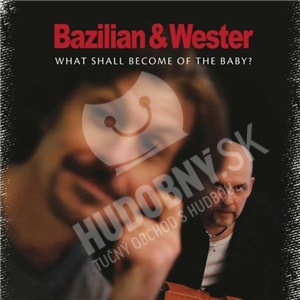 Bazilian & Wester - What Shall Become of the Baby? od 22,92 €