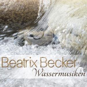 Beatrix Becker - Wassermusiken od 27,08 €