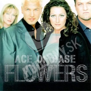 Ace of Base - Flowers od 14,99 €