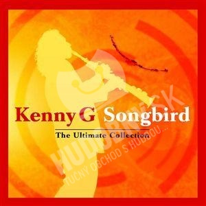 Kenny G - Songbird: The Ultimate Collection od 14,99 €