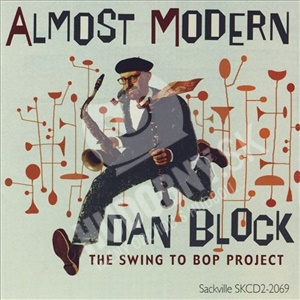 Dan Block - Almost Modern - The Swing To Bop Project od 19,87 €