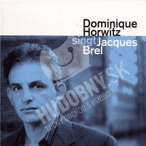 Dominique Horwitz - Dominique Horwitz singt Jacques Brel od 0 €