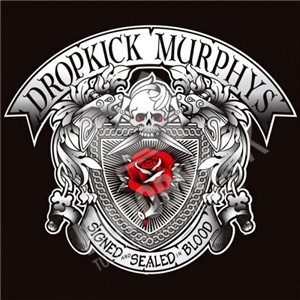 Dropkick Murphys - Signed And Sealed In Blood od 14,99 €