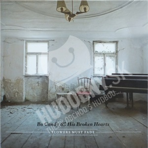 Bo Candy And His Broken Hearts - Flowers Must Fade od 26,94 €