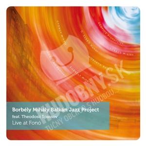 Borbély Mihály Balkán Jazz Project - Live At Fonó (feat. Theodosii Spassov) od 24,26 €