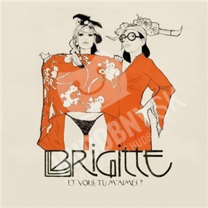 Brigitte - Et Vous, Tu M'Aimes? od 0 €