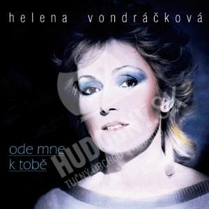 Helena Vondráčková - Ode Mne K Tobě od 3,62 €