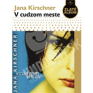 Jana Kirschner - V cudzom meste - CD Slidepack od 4,84 €