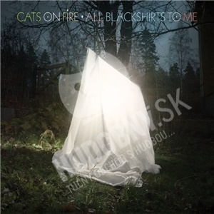 Cats On Fire - All Blackshirts To Me od 22,59 €