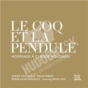 André Ceccarelli, Diego Imbert, Pierre-Alain Goualch, David Linx - Le Coq Et La Pendule od 0 €