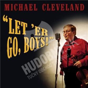 Michael Cleveland - Let'Er Go Boys od 0 €