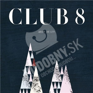 Club 8 - Above The City od 21,36 €