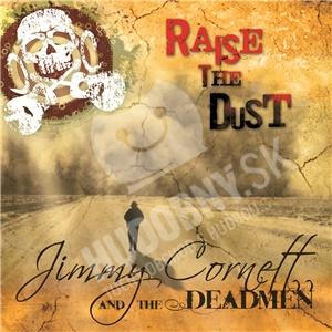 Jimmy Cornett & The Deadmen - Raise the Dust od 25,52 €