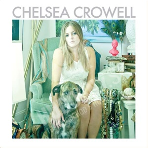 Chelsea Crowell - Chelsea Crowell od 18,77 €