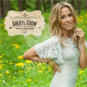 Sheryl Crow - Feels Like Home od 14,32 €