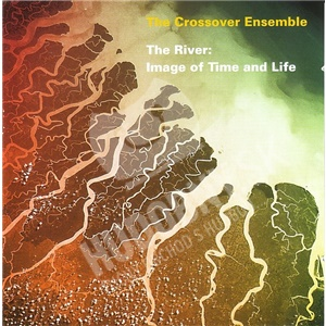 The Crossover Ensemble - The River: Image Of Time And Life od 12,99 €