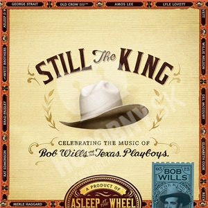 Asleep At The Wheel - Still the King - Celebrating the Music of Bob Wills and His Texas Playboys od 21,14 €