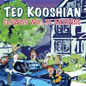 Ted Kooshian - Clowns Will Be Arriving od 21,05 €