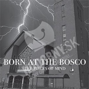 The Pieces of Mind - Born at the Bosco od 21,57 €