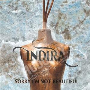 Indira - Sorry I'm Not Beautiful od 18,46 €