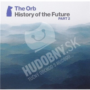 The Orb - History Of The Future Part 2 (Deluxe Edition) od 57,17 €